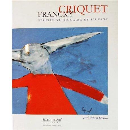 Francky Criquet. Pittore visionario e selvaggio