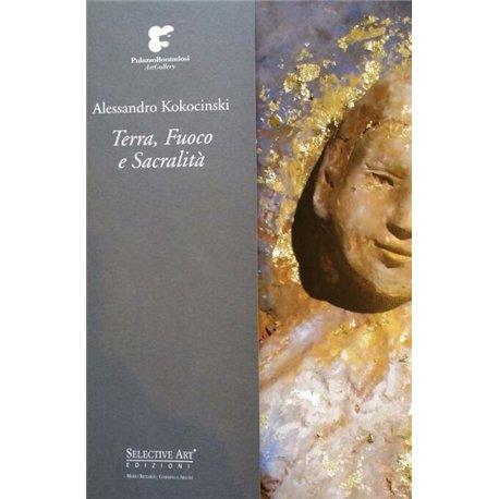 Alessandro Kokocinski. Terra fuoco e sacralità